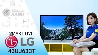 Smart Tivi LG 4K 43 inch 43UJ633T - Đỉnh cao công nghệ từ LG | Điện máy XANH