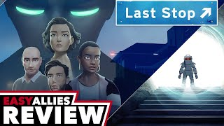 Last Stop - Easy Allies Review (Video Game Video Review)