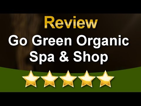 Go Green Organic Spa & Shop New York Remarkable Five Star Review by Hayltina L.