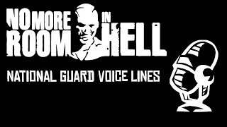 No More Room in Hell - National Guard Voice Lines (with subtitles)