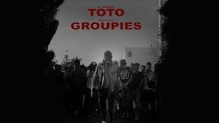 ElGrandeToto - Groupies (Freestyle) Prod. by Nouvo x UNCL