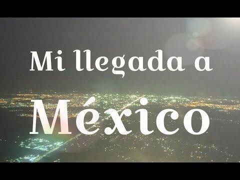 LLEGUÉ A MÉXICO, MI NUEVO HOGAR