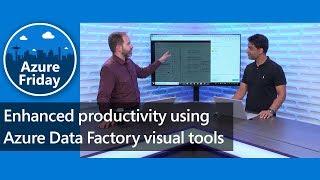 Enhanced productivity using Azure Data Factory visual tools | Azure Friday