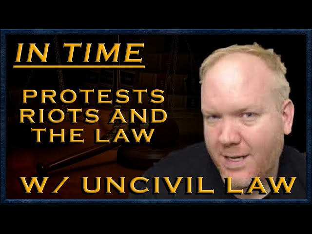 In Time: Protests and the Law w/ Uncivil Law