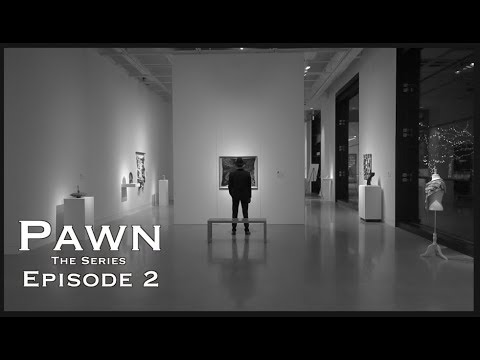 Pawn: The Series  Episode 2