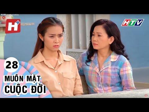 Muôn Mặt Cuộc Đời - Tập 28 | Phim Tình Cảm Việt Nam Hay Nhất 2017