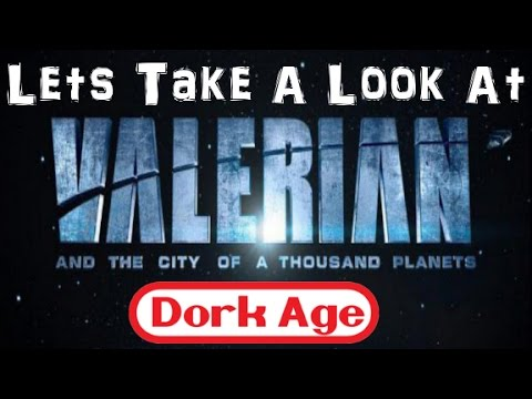 Valerian & The City Of 1000 Planets Trailer Reaction #DorkAge