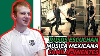 RUSSIANS REACT TO MEXICAN MUSIC | CAMILA - MIENTES | REACTION