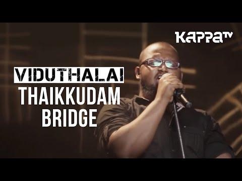 Viduthalai   Navarasam - Thaikkudam Bridge - Live Sessions - Kappa TV