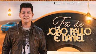 Cantor Gabriel - Fã de João Paulo e Daniel