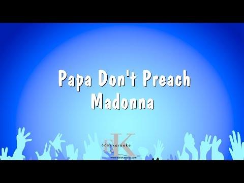 Papa Don't Preach - Madonna (Karaoke Version)