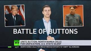 Unite Button: North Korea calls for unification, US stays silent