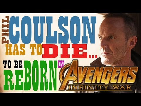 Phil Coulson Has To Die... To Be Reborn in Infinity War! - A D's Reviews Special