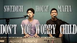 Swedish House Mafia - Don't You Worry Child (Cover by Gary Song & Javin Tham)