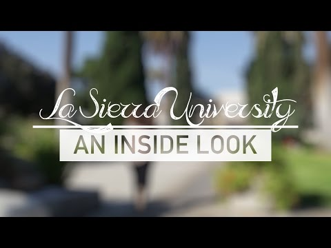 La Sierra University - An Inside Look