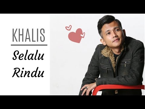 KHALIS - Selalu Rindu (Official Lyrics Video)