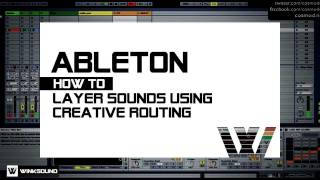 Ableton Live: How To Layer Sounds Using Creative Routing
