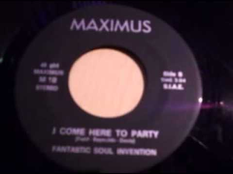 FANTASTIC SOUL INVENTION - I COME HERE TO PARTY.avi