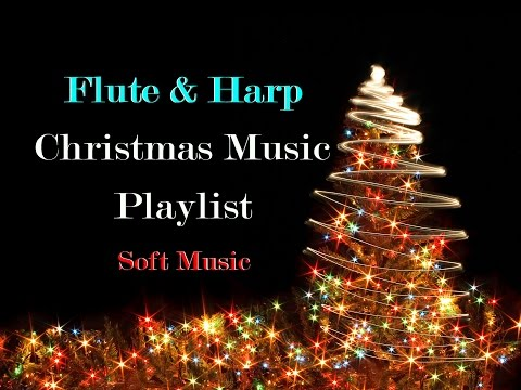LONG FLUTE & HARP CHRISTMAS MUSIC PLAYLIST - Beautiful Soft Music