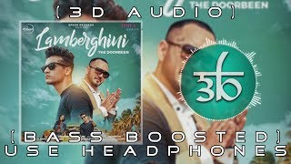 Lamberghini | 3D | Bass Boosted | Ragini | Virtual 3d | HQ | Outro Zurxes
