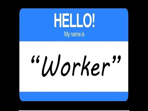 Hello #16 - My Name is Worker