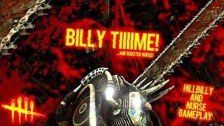BILLY TIIIIME! - HillBilly/Nurse Gameplay - Dead By Daylight
