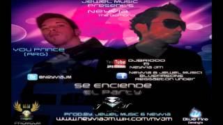 Neyvia Feat You prince-Se enciende el party (Prod.By.Jewel Music & Neyvia) Reggaeton Nuevo 2013