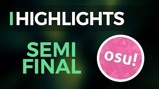 SEMI-FINALS HIGHLIGHTS | osu! Histy Championships 2017