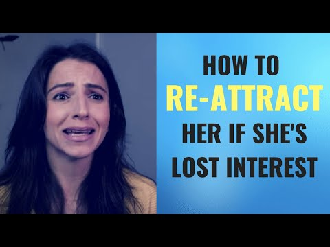 How To Re-Attract Her AFTER She's Lost Interest In You | The Unpredictability Principle 2019