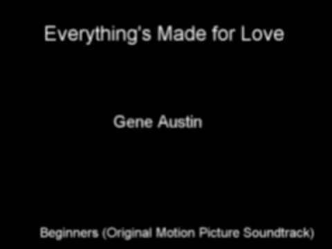 Everything's Made for Love - Gene Austin