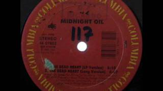 Midnight Oil - The Dead Heart  (Long Version) 1988 R.A.B.P..wmv
