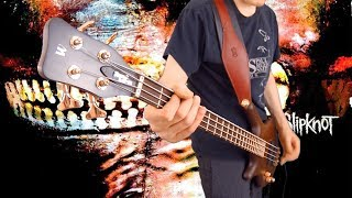 Slipknot - Vermilion (Bass Guitar Cover)