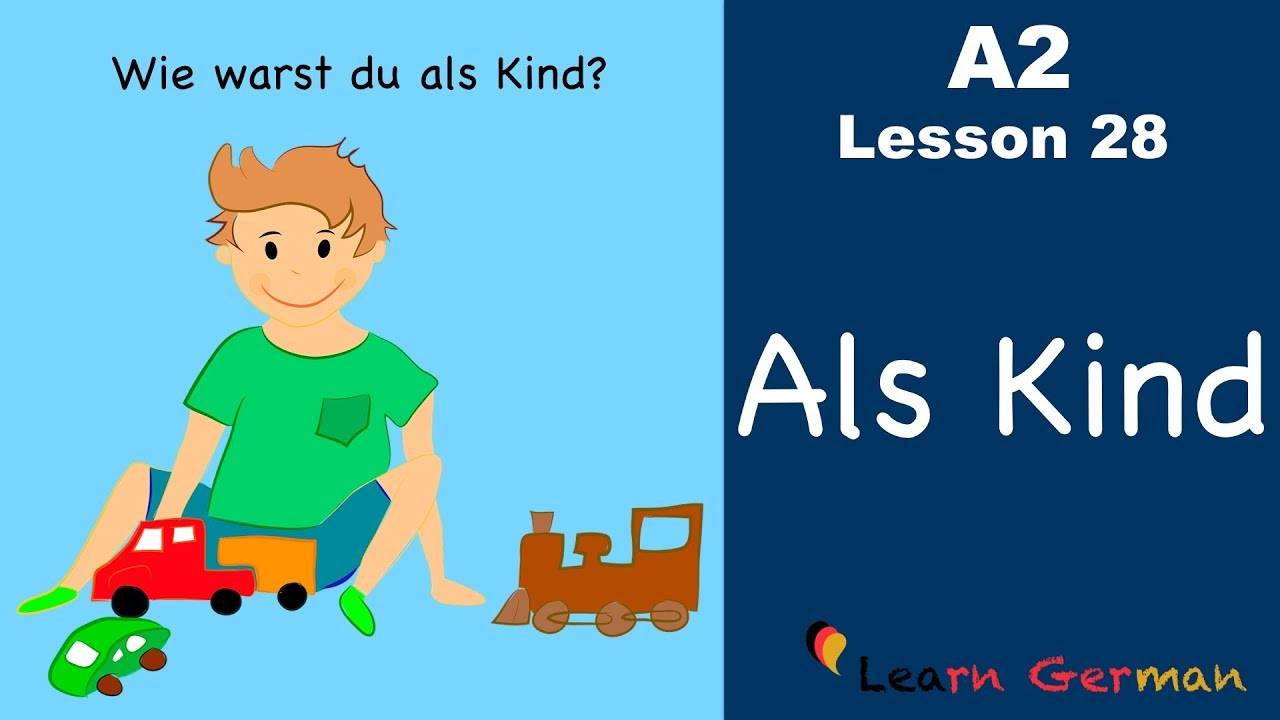 A2 - Lesson 28 | Als Kind | Wie warst du als Kind? | German for beginners