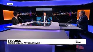 LE DEBAT - France : antisionisme = antisémitisme ?