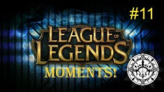 [League of Legends] Funny & Epic Moments #11