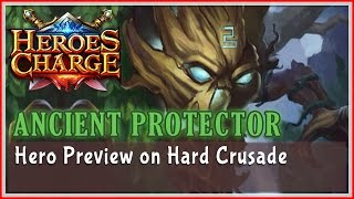 Heroes Charge : Ancient Protector - Hero Preview on Hard Crusade