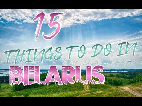 Top 15 Things To Do In Belarus
