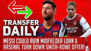 Messi Could Ruin Midfielder Loan & Arsenal Turn Down Smith-Rowe Offer! | AFTV Transfer Daily