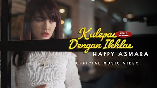 Happy Asmara - Kulepas Dengan Ikhlas