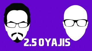 2.5 Oyajis - Pills, Lies, and Toothache