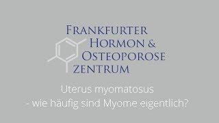 Uterus myomatosus - wie häufig sind Myome eigentlich?