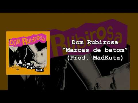 03 - Dom Rubirosa - Marcas de batom (prod. MadKutz)