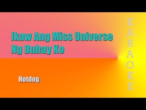 Ikaw Ang Miss Universe Ng Buhay Ko - Hotdog (Karaoke)