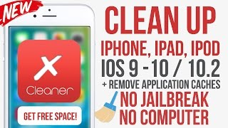 Clean up your iPhone with XCleaner IOS 9 - 10 / 10.2 No Jailbreak No Computer
