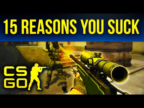 15 Reasons You Suck At Counter-Strike: Global Offensive