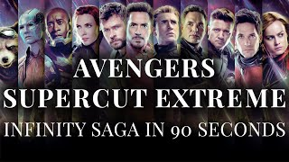 Avengers Supercut Extreme - The Infinity Saga in 90 Seconds