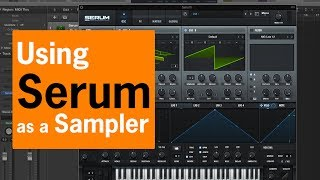 Using Serum as a Sampler | Chris Gear