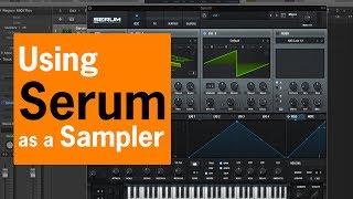 Using Serum as a Sampler | Chris Gear