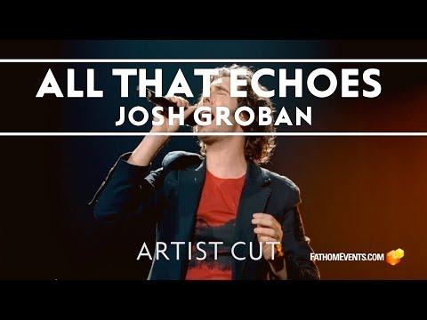 Josh Groban - All That Echoes: Artist Cut [Trailer]