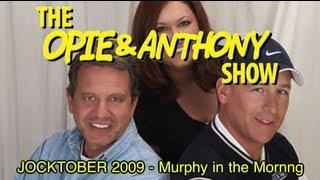 Opie & Anthony: JOCKTOBER 2009 - Murphy in the Morning & Dusty Dan Bonus (10/21/09)